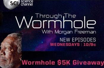 Science Channel's Through The Wormhole $5K Giveaway