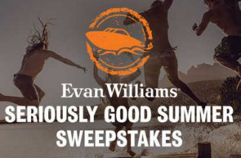 Evan Williams' Seriously Good Summer Sweepstakes