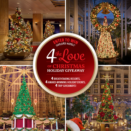 Gaylord Hotels' 4 the Love of Christmas Flyaway Sweepstakes