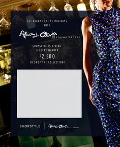 ShopStyle's Alice + Olivia $2,500 Sweepstakes