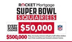 Win the Rocket Mortgage Super Bowl Squares - 30 Winners Get $50,000 for Every Score Change + 2 Winners Win $500,000 - ends 1/30