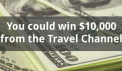 Win $10,000 Cash in the Travel Channel Contest - ends 7/31