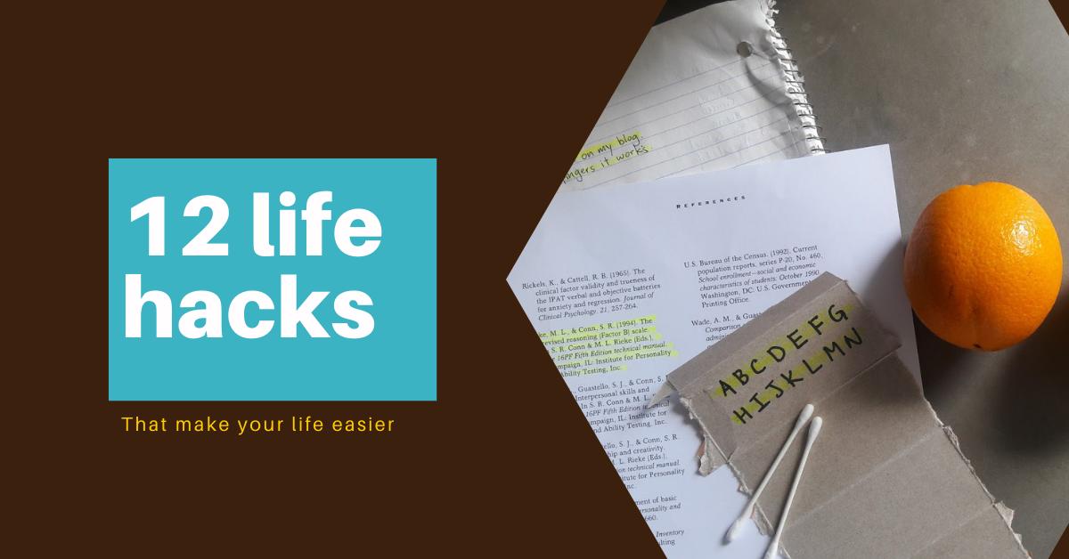 Life Hacks to make life easier