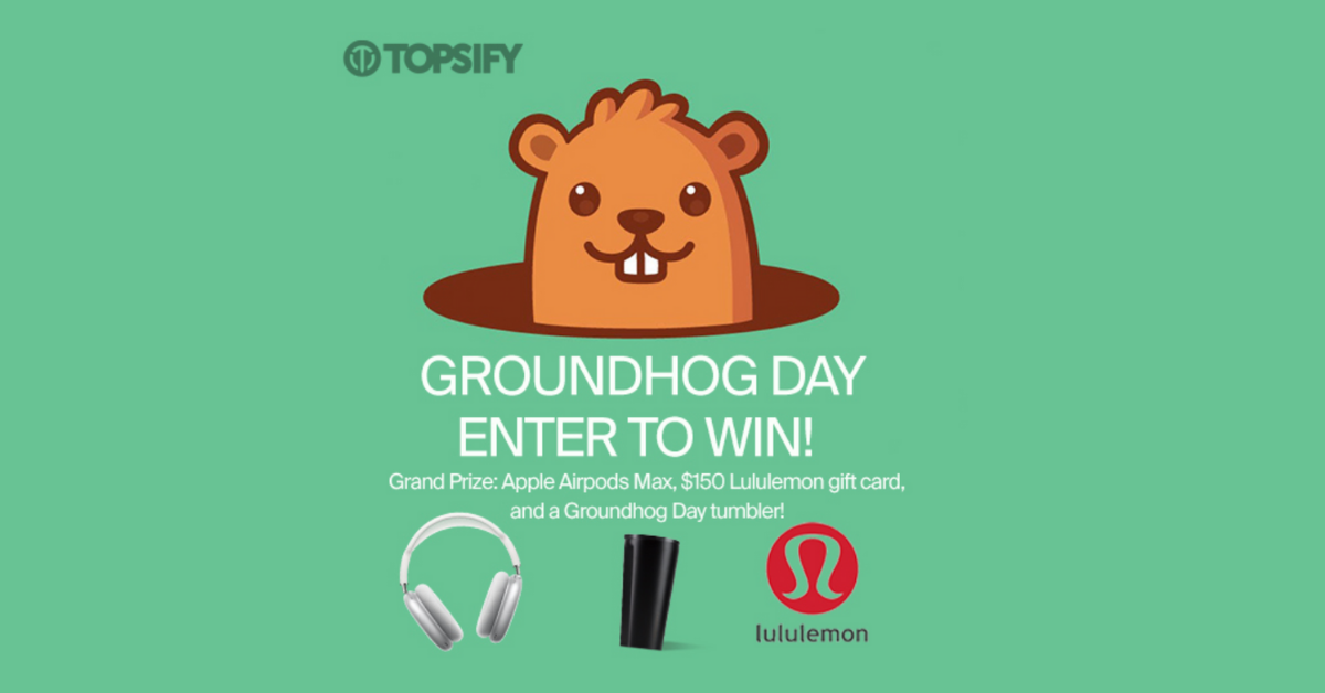Topsify Groundhog Day Sweepstakes