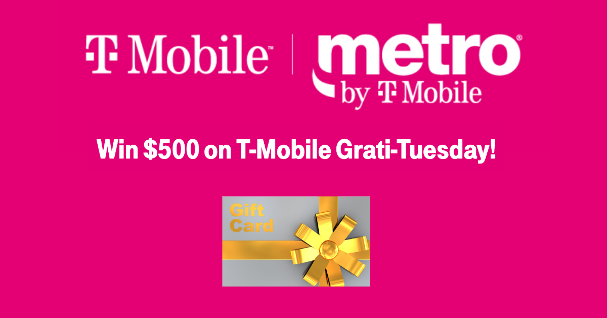 $500 on T-Mobile GratiTuesday