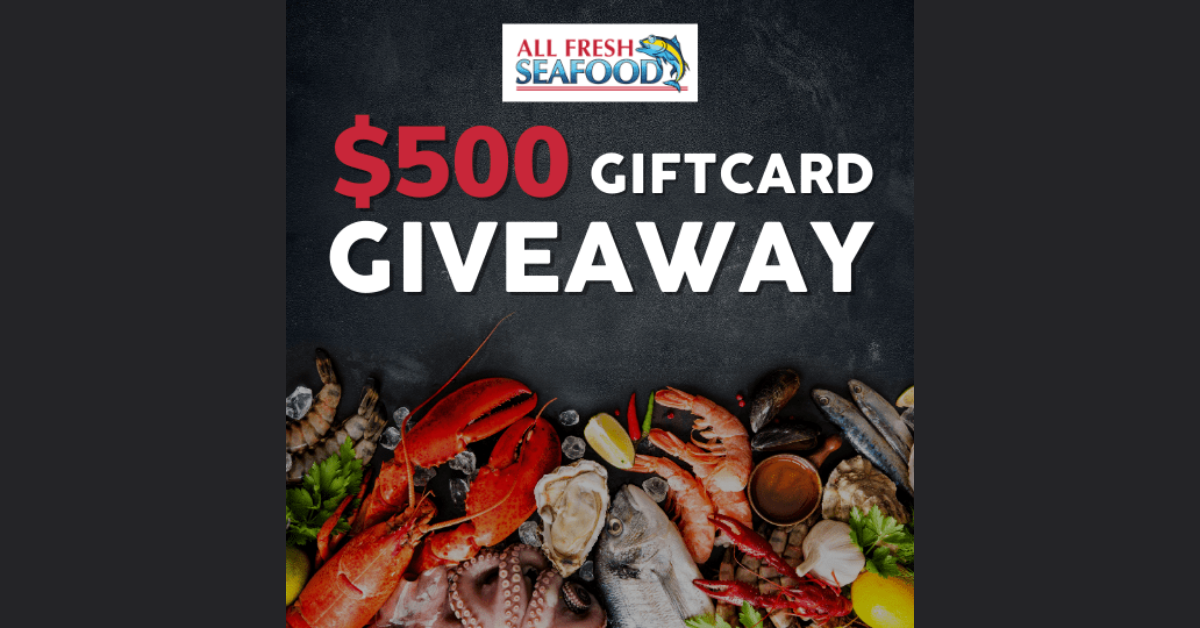 All Fresh Seafood $500 Gift Card Giveaway