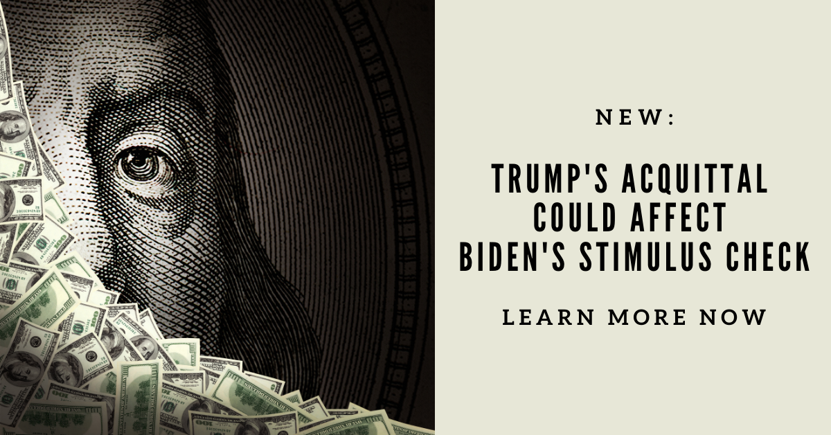 How Trumps Acquittal Could Affect Bidens Stimulus Checks