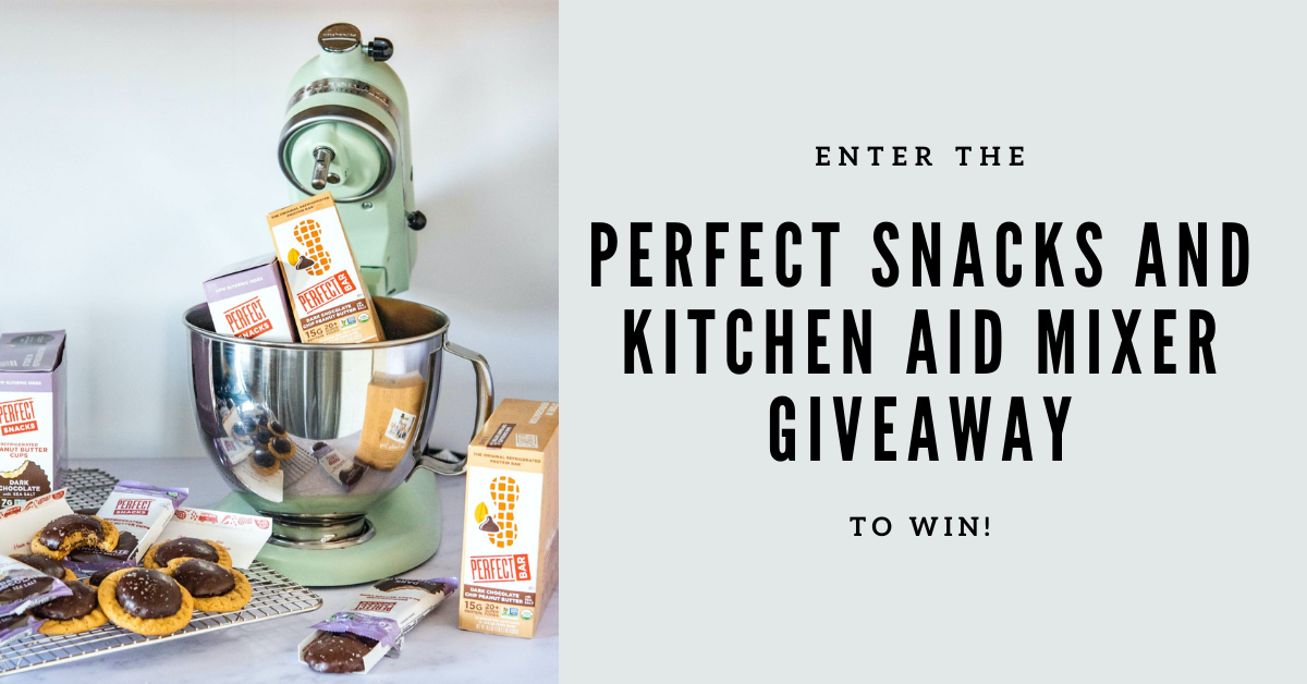 Perfect Snacks and Kitchen Aid Mixer Giveaway