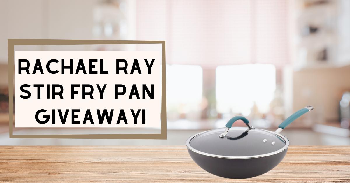 Rachael Ray Stir Fry Pan Giveaway