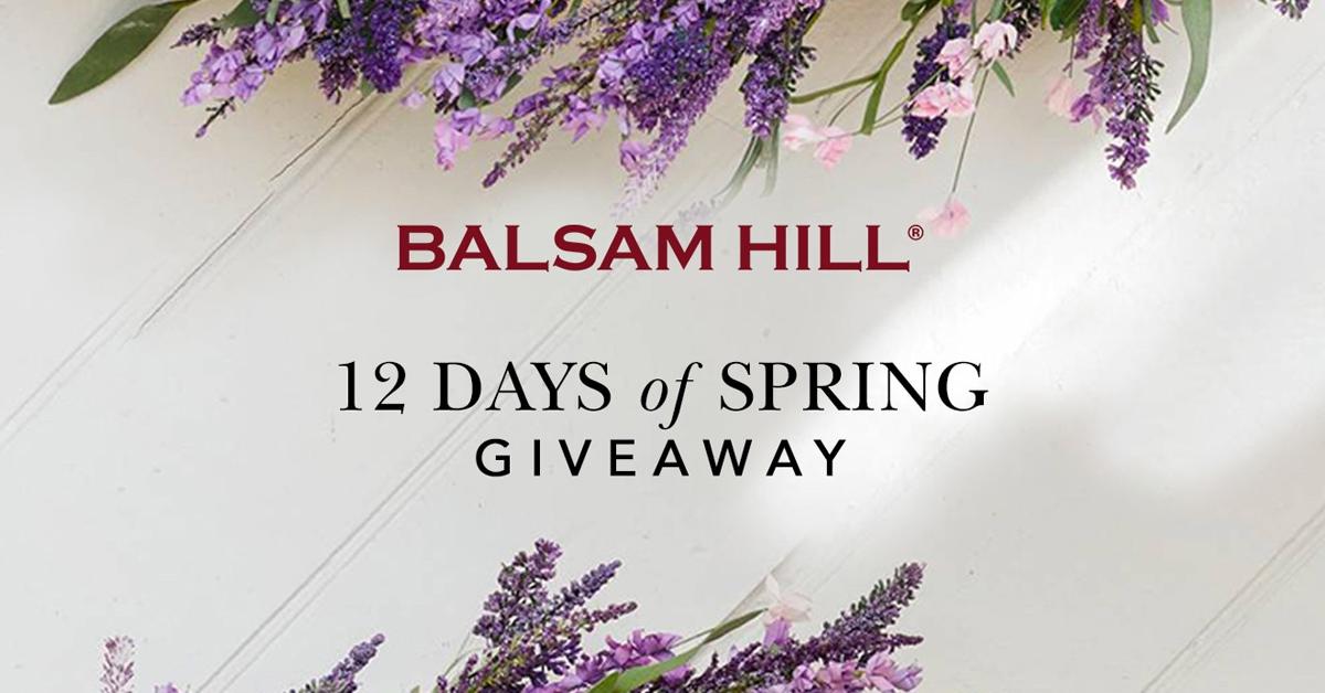 Balsam Hills 12 Days of Spring Giveaway