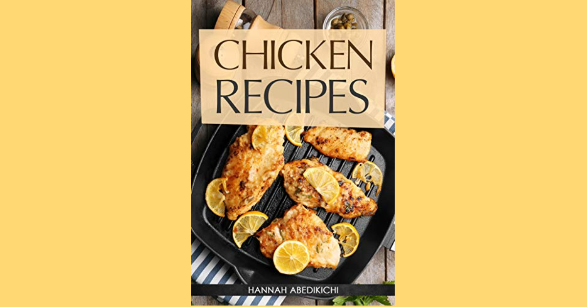 FREE Delicious and Easy Chicken Recipes Cookbook