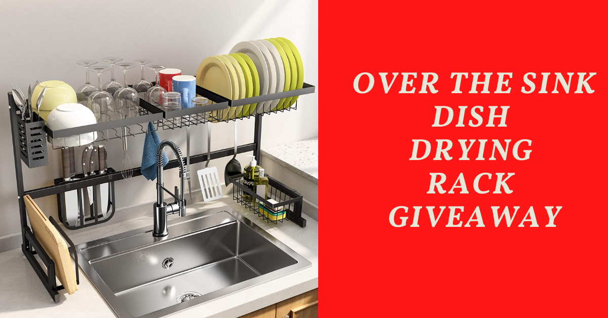 Over The Sink Dish Drying Rack Giveaway