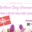 The Mothers Day Giveaway