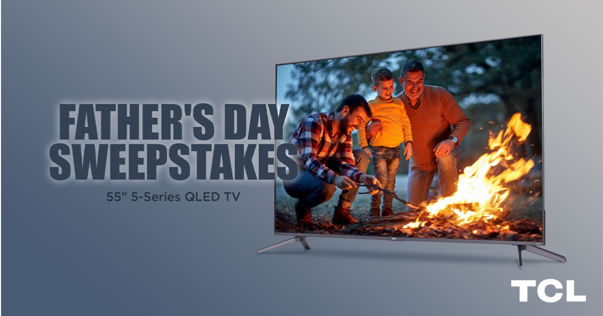 TCL Fathers Day Sweepstakes